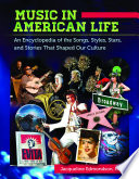 """Music in American Life: An Encyclopedia of the Songs, Styles, Stars, and Stories that Shaped our Culture [4 volumes]: An Encyclopedia of the Songs, Styles, Stars, and Stories That Shaped Our Culture"" by Jacqueline Edmondson Ph.D."