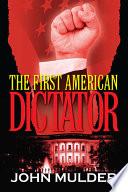 The First American Dictator Book PDF
