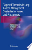 Targeted Therapies in Lung Cancer  Management Strategies for Nurses and Practitioners Book