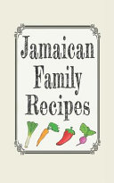 Jamaican Family Recipes