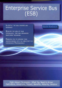 Enterprise Service Bus Esb High Impact Strategies What You Need To Know