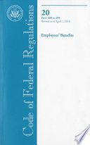 Code of Federal Regulations  Title 20  Employees  Benefits  Pt  400 499  Revised as of April 1 2010 Book PDF