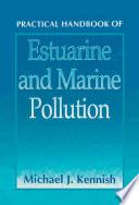 Practical Handbook Of Estuarine And Marine Pollution Book PDF