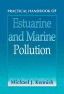 Practical Handbook of Estuarine and Marine Pollution