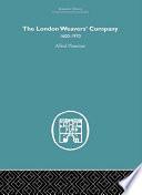 The London Weaver S Company 1600 1970