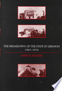 The Breakdown of the State in Lebanon  1967 1976