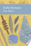 Early Humans  Collins New Naturalist Library  Book 134