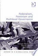Federalism Feminism And Multilevel Governance