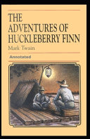 Adventures of Huckleberry Finn Annotated