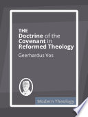 The Doctrine of the Covenant in Reformed Theology Book