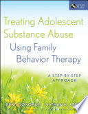 Treating Adolescent Substance Abuse Using Family Behavior Therapy Book