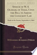 Speech of W. S. Oldham, of Texas, Upon the Bill to Amend the Conscript Law