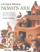 Carving and Painting Noah s Ark