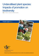 Underutilised Plant Species: Impacts of Promotion on Biodiversity. Position Paper No. 2.