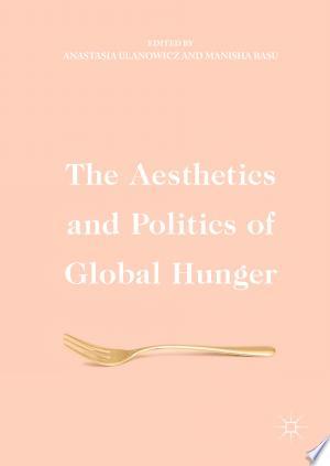 [pdf - epub] The Aesthetics and Politics of Global Hunger - Read eBooks Online