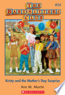 The Baby Sitters Club 24 Kristy And The Mother S Day Surprise Book PDF