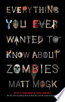 Everything You Ever Wanted To Know About Zombies Book