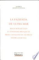 La fazienda de Ultra Mar. Biblia romanceada et itinéraire biblique en prose castillane du XII siècle