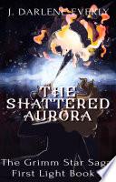 The Shattered Aurora
