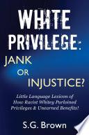 White Privilege  Jank or Injustice  Book