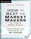 How to Beat the Market Makers at Their Own Game