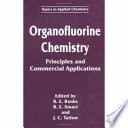Organofluorine Chemistry  Principles and Commercial Applications