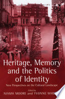 Heritage  Memory and the Politics of Identity