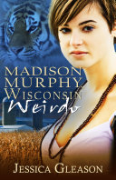 Madison Murphy, Wisconsin Weirdo