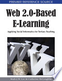 Web 2 0 Based E Learning  Applying Social Informatics for Tertiary Teaching