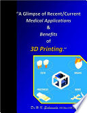 A Glimpse of Recent Current Medical Applications   Benefits of 3D Printing