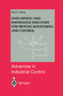 Data Mining and Knowledge Discovery for Process Monitoring and Control [Pdf/ePub] eBook