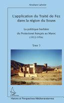 La politique berbère du protectorat français au Maroc, 1912-1956: L'application du Traité de Fez dans la région de Souss