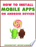 How to Install Mobile Apps On Android Devices