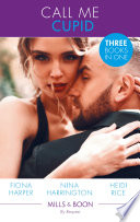 Call Me Cupid  The Guy to Be Seen With   The First Crush Is the Deepest   Too Close for Comfort  Mills   Boon By Request