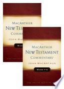 Mark 1 16 MacArthur New Testament Commentary Two Volume Set