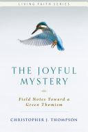 The Joyful Mystery: Field Notes Toward a Green Thomism Pdf/ePub eBook