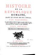 Histoire de la République romaine dans le cours du VIIe siècle... ; en partie traduite du latin sur l'original, en partie rétablie et composée sur les fragmens qui sont restés de ses livres perdus...