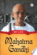My Life   Mahatma Gandhi