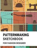 Patternmaking Sketchbook for Fashion Designer Book
