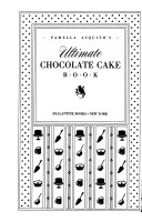 Pamella Asquith s Ultimate Chocolate Cake Book