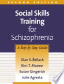 Social Skills Training for Schizophrenia  Second Edition