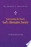 Understanding The Church God S Alternative Society