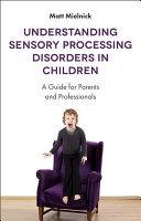 Understanding Sensory Processing Disorders in Children