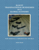 Illicit Transnational Businesses in a Global Economy: How Criminals and Terrorists Pay the Bills