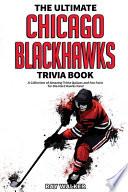 The Ultimate Chicago Blackhawks Trivia Book