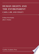 Human Rights and the Environment  : Cases, Law, and Policy