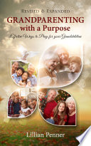 Grandparenting with a Purpose: Effective Ways to Pray for Your Grandchildren