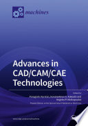 Advances in CAD/CAM/CAE Technologies