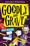 Goodly and Grave in a Deadly Case of Murder (Goodly and Grave, Book 2) Pdf