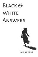 Black & White Answers: The Soul Speaks